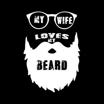 My Wife Loves My Beard by SmartStyle