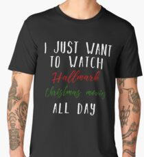 I just want to watch hallmark Christmas movies all day Men's Premium T-Shirt