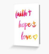 Faith Hope and Love Greeting Card