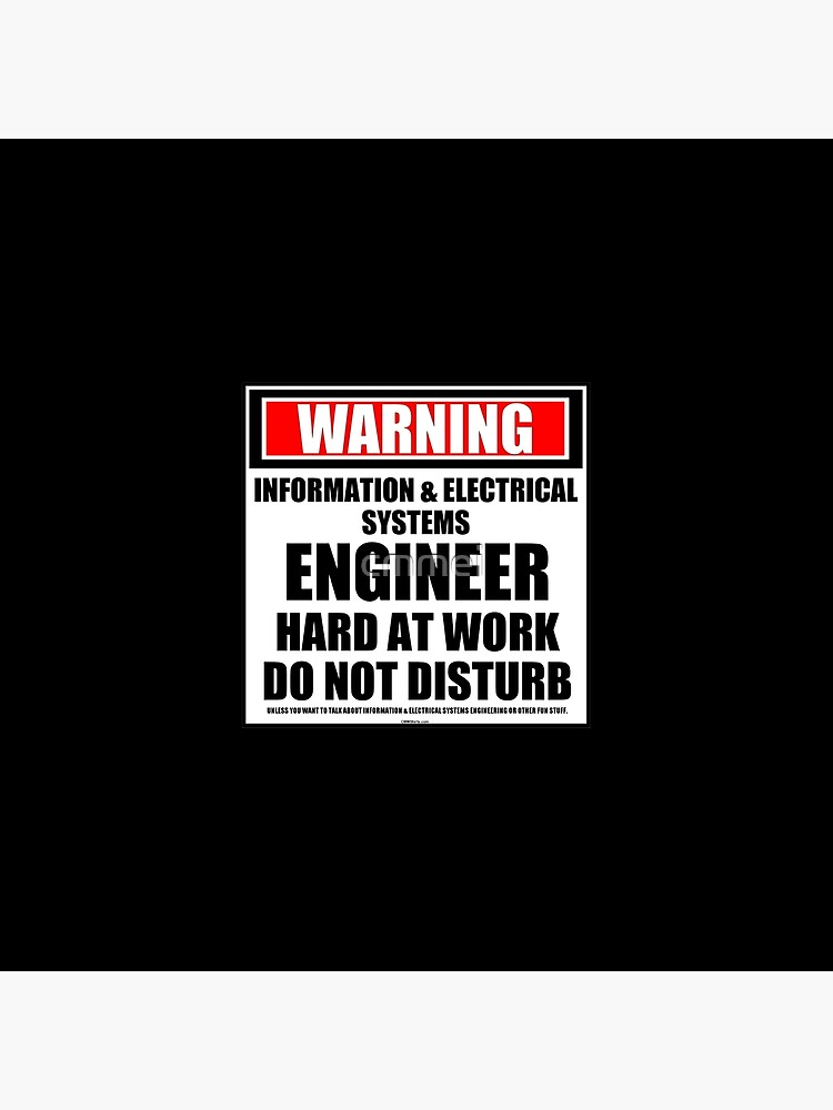 Warning Information & Electrical Systems Engineer Hard At Work Do Not Disturb by cmmei