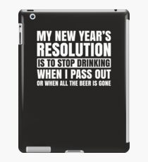 My New Year's Resolution Is To Stop Drinking Humor  iPad Case/Skin