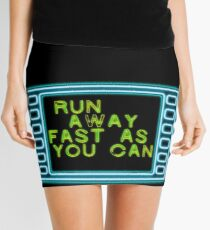 Run away fast as you can Mini Skirt