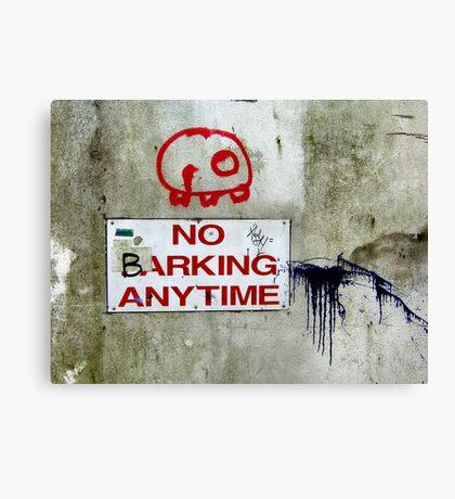 No Barking Canvas Print
