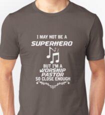 Not Superhero But Worship Pastor Unisex T-Shirt