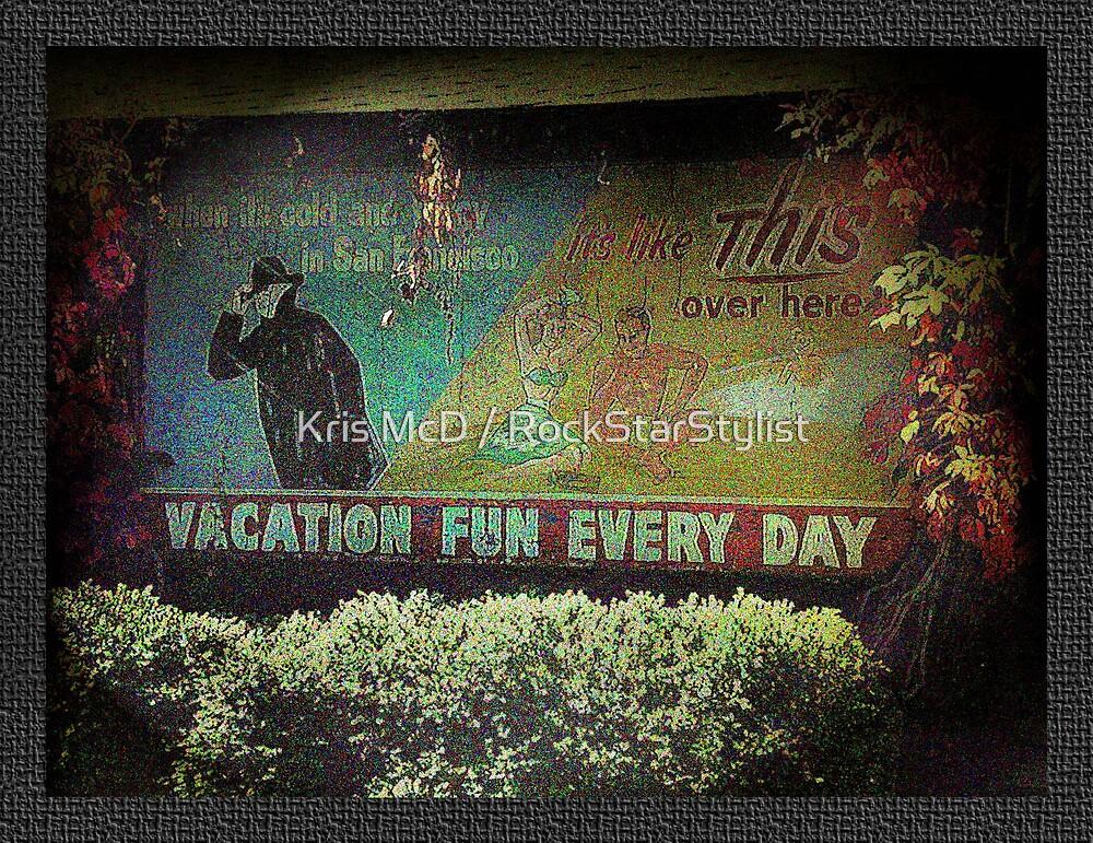 Vacation Fun by Kris McD / RockStarStylist