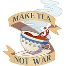 Make Tea, Not War by aDamico