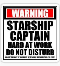 Warning Starship Captain Hard At Work Do Not Disturb Sticker