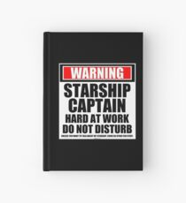 Warning Starship Captain Hard At Work Do Not Disturb Hardcover Journal