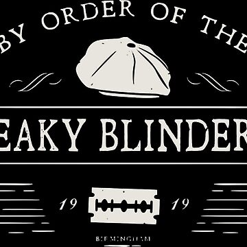 BY ORDER OF THE PEAKY BLINDERS by p-a-z