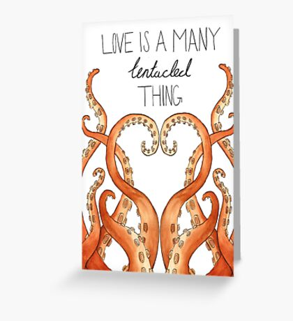 Love Is A Many Tentacled Thing Greeting Card