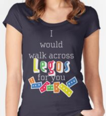 I would walk across legos for you Women's Fitted Scoop T-Shirt