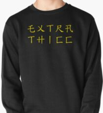 EXTRA THICC Pullover