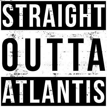 Straight Outta Atlantis by ladybeadesign
