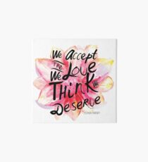 We accept the love we think we deserve. Art Board