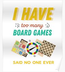Ich habe zu viele Brettspiele lustig Poster