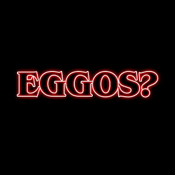 Eggos? {FULL} by fandomss