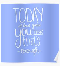 Today at Least You're You Baby Blue Poster