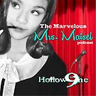 Hollow9ine's The Marvelous Mrs Maisel Podcast by Hollow9ine
