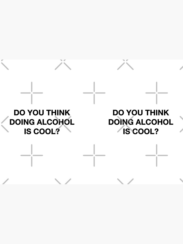 Do you think doing alcohol is cool? The Office Quote by aterkaderk