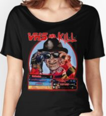 VHS and Kill Women's Relaxed Fit T-Shirt