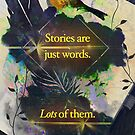 Stories Are Just Words (Version #1) by katmakesthings