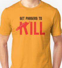Set Phasers To Kill Unisex T-Shirt