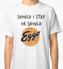 Should I Stay or Should Eggo waffle Stranger Things Parody for Eleven Classic T-Shirt