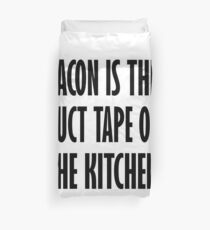 Bacon Is The Duct Tape Of The Kitchen Duvet Cover