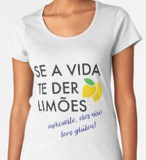 Se a vida te der limões... Women's Premium T-Shirt