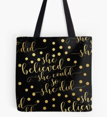She believed she could so she did... Life Inspirational Quote (Modern Style) Tote Bag