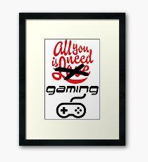 Geek Nerd - All You Need is Gaming  Framed Print