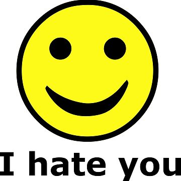 I Hate You Smilely Face   by sweetsixty