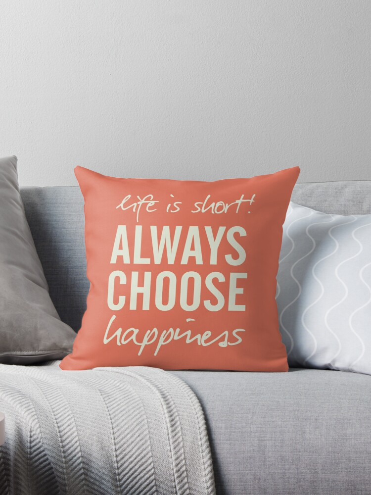 Life Is Short Always Choose Happiness Positive Vibes Handwritten