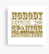 Nobody expects the spanish inquisition | Best of British Cult TV | Monty Python Canvas Print