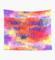 Don't Forget The Happy Thoughts Wall Tapestry