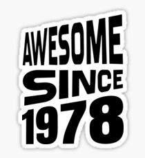 Awesome Since 1978 Sticker