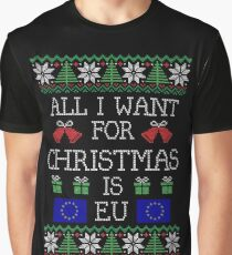 All I Want For Christmas is EU Graphic T-Shirt