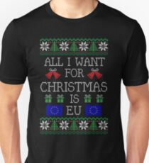 All I Want For Christmas is EU - Brexit United Kingdom Unisex T-Shirt