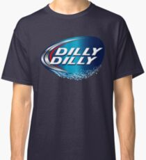 dilly dilly bud light meaning T-shirts Classic T-Shirt