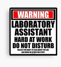 Warning Laboratory Assistant Hard At Work Do Not Disturb Canvas Print