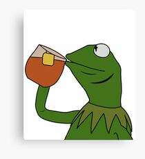 Kermit Sipping Tea Meme King but That's None of my Business Canvas Print