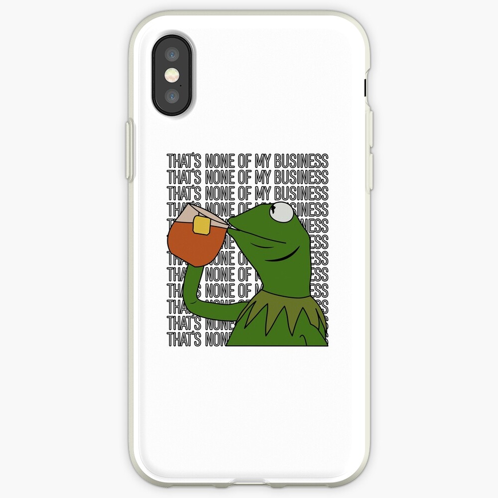 Kermit Sipping Tea Meme King but That's None of My Business 2 iPhone Case & Cover