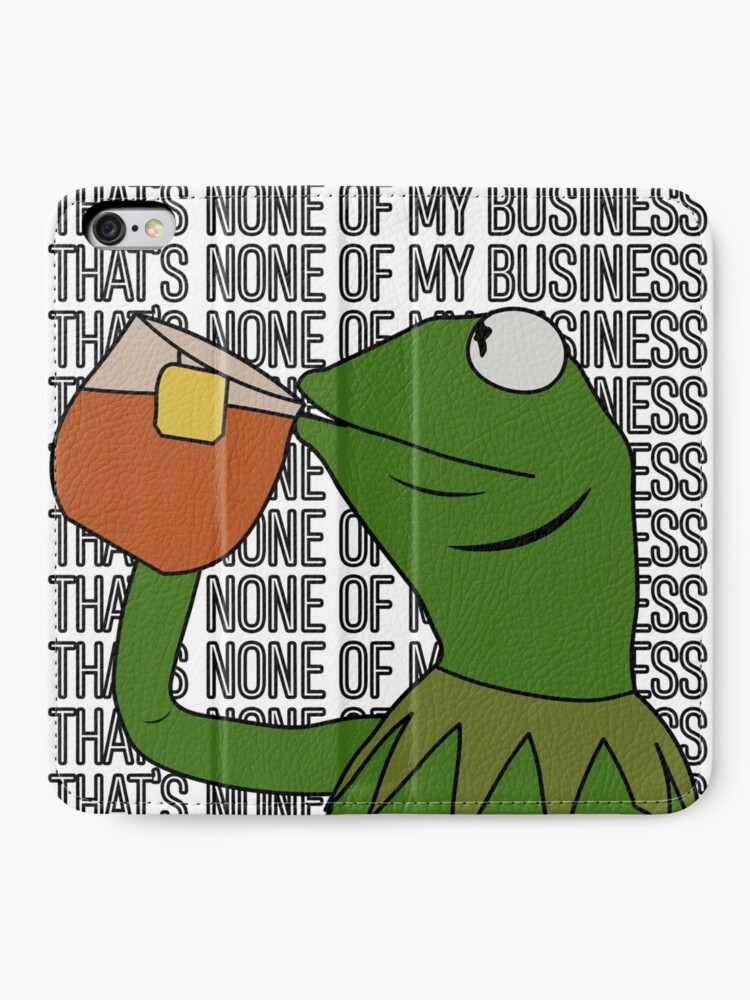 Alternate view of Kermit Sipping Tea Meme King but That's None of My Business 2 iPhone Wallet