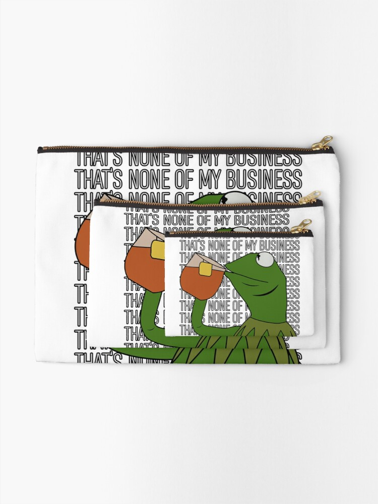 Alternate view of Kermit Sipping Tea Meme King but That's None of My Business 2 Zipper Pouch