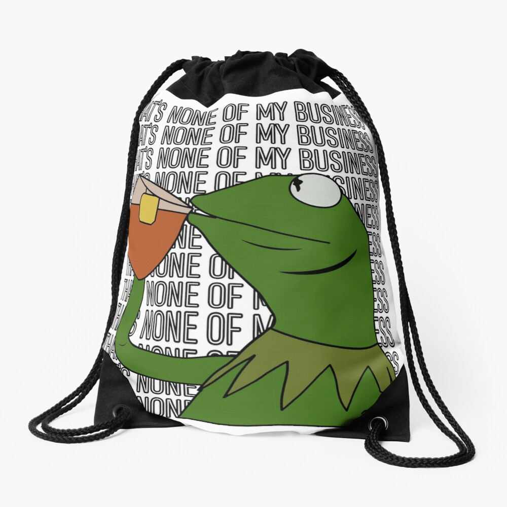 Kermit Sipping Tea Meme King but That's None of My Business 2 Drawstring Bag
