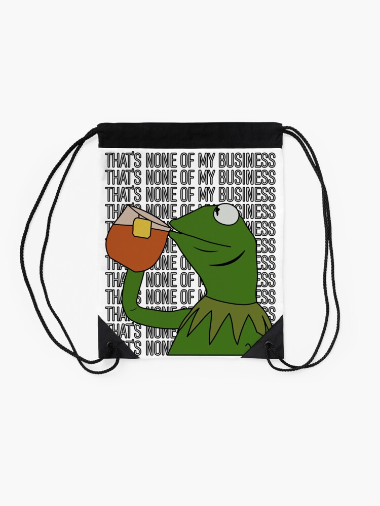 Alternate view of Kermit Sipping Tea Meme King but That's None of My Business 2 Drawstring Bag
