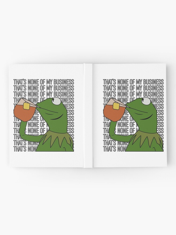 Alternate view of Kermit Sipping Tea Meme King but That's None of My Business 2 Hardcover Journal