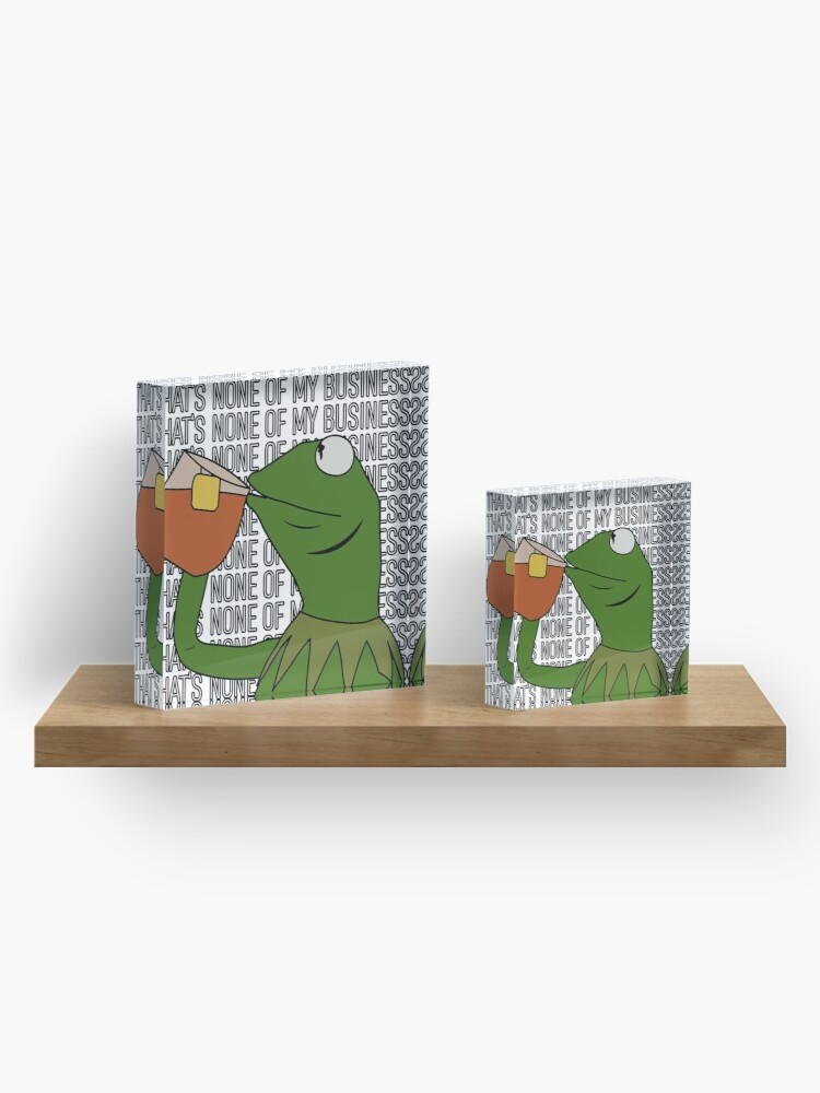 Alternate view of Kermit Sipping Tea Meme King but That's None of My Business 2 Acrylic Block