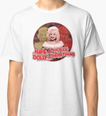 HOLLY DOLLY CHRISTMAS Classic T-Shirt