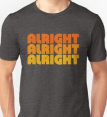 Alright Alright Alright Quote, 1970's style Design Unisex T-Shirt